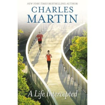 A Life Intercepted, by Charles Martin