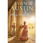 Where We Belong, by Lynn Austin