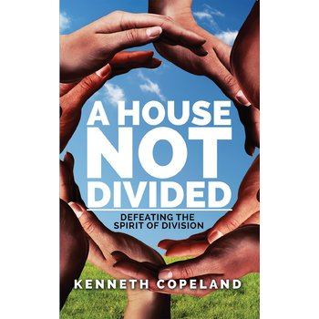 A House Not Divided, by Kenneth Copeland
