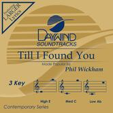 Till I Found You, Accompaniment Track, As Made Popular by Phil Wickham, CD
