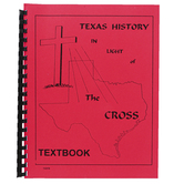 Texas History in Light of the Cross High School Textbook, 105 Pages, Grades 9-12