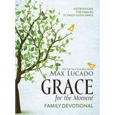 Grace for the Moment Family Devotional, by Max Lucado, Hardcover