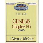 Thru the Bible Commentary: Genesis (Chapters 1-15)