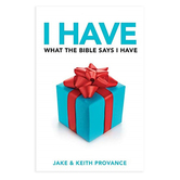 I Have What the Bible Says I Have, by Jake Provance & Keith Provance, Paperback