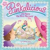 Pinkalicious and Aqua, the Mini-Mermaid, Pinkalicious Series, by Victoria Kann, Paperback