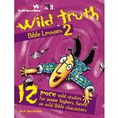 Wild Truth Bible Lessons, Volume 2