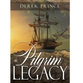 Pre-buy, The Pilgrim Legacy, by Derek Prince, Paperback