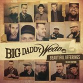 Beautiful Offerings, Deluxe Edition, by Big Daddy Weave, CD