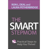 The Smart Stepmom: Practical Steps to Help You Thrive, by Ron L. Deal and Laura Petherbridge
