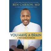 You Have A Brain, by Ben Carson, M.D., Gregg Lewis and Deborah Shaw Lewis