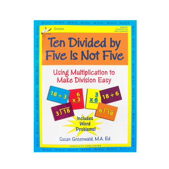 Longevity Publishing, Ten Divided by Five Is Not Five, Reproducible Paperback, 72 Pages, Grades 2 and up
