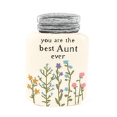 Blossom Bucket, You Are The Best Aunt Ever Jar Figurine, Resin, Cream, 4 x 2 1/2 x 3/4 inches