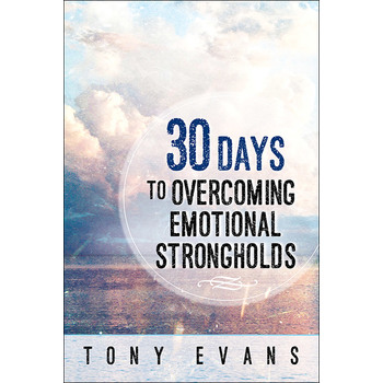 30 Days to Overcoming Emotional Strongholds, by Tony Evans