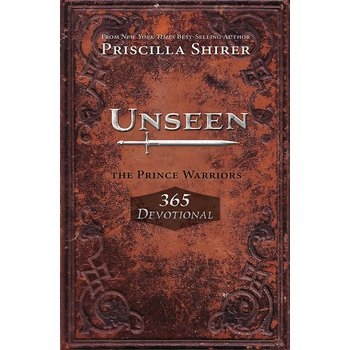 Unseen: The Prince Warriors 365 Devotional, by Priscilla Shirer