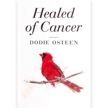 Healed of Cancer, by Dodie Osteen