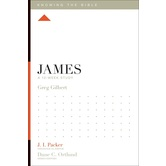 James: A 12-Week Study, Knowing the Bible Series, by Greg Gilbert, Paperback