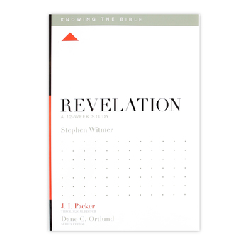 Revelation: A 12-Week Study, Knowing the Bible Series, by Stephen Witmer, Paperback