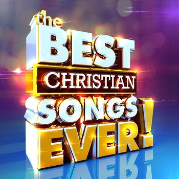 The Best Christian Songs Ever!, by Various Artists, 2 CD Set