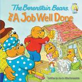 The Berenstain Bears and a Job Well Done, by Mike Berenstain & Jan Berenstain, Paperback
