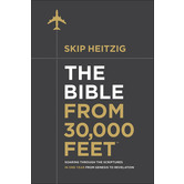 The Bible from 30,000 Feet, by Skip Heitzig, Hardcover