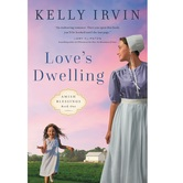 Pre-buy, Loves Dwelling, Amish Blessings, Book 1, by Kelly Irvin, Paperback