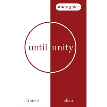 Until Unity: Study Guide, by Francis Chan, Paperback