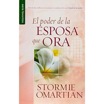 El Poder de la Esposa Que Ora / The Power of a Praying Wife, by Stormie Omartian