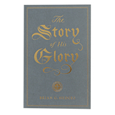Good News Tracts, The Story of His Glory, by Brian G. Hedges, Booklet