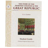 Memoria Press The Story of the Thirteen Colonies and the Great Republic Student Guide, 2nd Ed