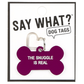 About Face Designs, Say What, The Snuggle Is Real Dog Tag, Acrylic, Purple, 1 1/2 x 1 inches