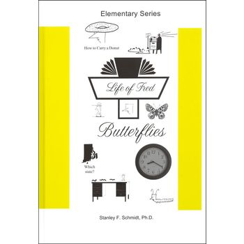 Life Of Fred Butterflies, Stanley F Schmidt PhD, Hardcover, 128 Pages, Grade K