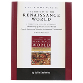 Well-Trained Mind Press, The History of the Renaissance World Study and Teaching Guide, Grades 9-12