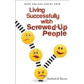 Living Successfully with Screwed-Up People, by Elizabeth B. Brown