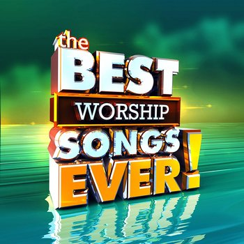 The Best Worship Songs Ever, by Various Artists, 2 CD Set