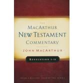 MacArthur New Testament Commentary: Revelation 1-11