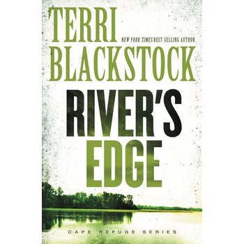 River's Edge, Cape Refuge Series, Book 3, by Terri Blackstock