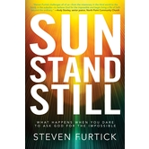 Sun Stand Still: What Happens When You Dare to Ask God for the Impossible, by Steven Furtick