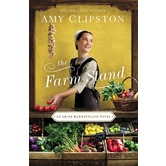 The Farm Stand, Amish Marketplace Series, Book 2, by Amy Clipston, Paperback