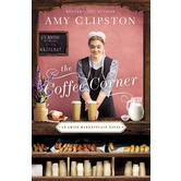 The Coffee Corner, Amish Marketplace Series, Book 3, by Amy Clipston, Paperback