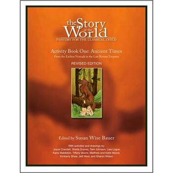 The Story of the World Volume 1: Ancient Times Activity Book
