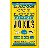 Laugh-Out-Loud Animal Jokes for Kids, by Rob Elliott
