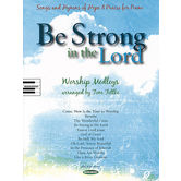 Be Strong In The Lord: Songs and Hymns of Hope & Praise for Piano, Arranged by Tom Fettke, Songbook