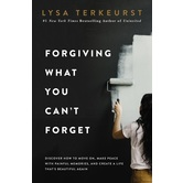 Pre-buy, Forgiving What You Can't Forget, by Lysa TerKeurst, Hardcover