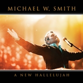 A New Hallelujah, by Michael W. Smith, CD