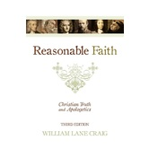Reasonable Faith: Christian Truth and Apologetics, by William Lane Craig