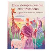 Las Promesas De Dios: Esperanza Inconmovible Para Ninos, by Max Lucado, Hardcover