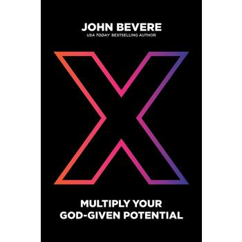 X: Multiply Your God-Given Potential, by John Bevere, Hardcover