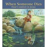 When Someone Dies: Find Comfort in Jesus, by Julie Stiegemeyer, Hardcover