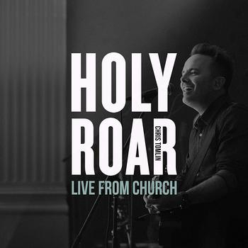 Holy Roar: Live from Church, by Chris Tomlin, CD