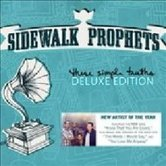 These Simple Truths Deluxe, by Sidewalk Prophets, CD